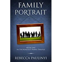 Family Portrait (Kingsley Family Trilogy Book 1)