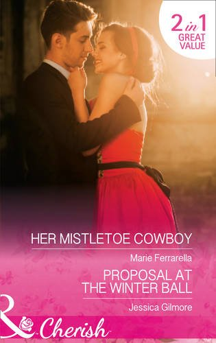 book cover of Her Mistletoe Cowboy / Proposal at the Winter Ball