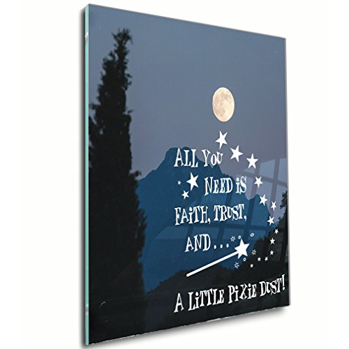 A Full Moon View with Message All You Need is Faith, Trust and… A Little Pixie Dust Acrylic Print Wall Decor Wall Art - Shadow Mount, 12