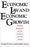 Economic Law and Economic Growth, George E. Garvey, Gerald J. Garvey, 0275935477