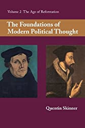 The Foundations of Modern Political Thought, Volume 2: The Age of Reformation