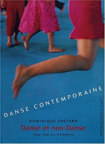 Download Danse contemporaine : Danse et non-Danse, vingt-cinq ans d'histoires ebook