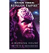 "[A Burning House: ""Star Trek"": Klingon Empire] [by: Keith R. A. DeCandido]"