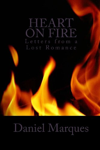 Heart on Fire: Letters from a Lost Romance by Daniel Marques