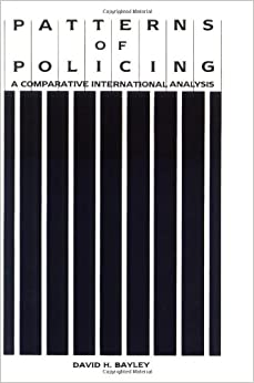Patterns of Policing: A Comparative International Analysis (Crime, Law & Deviance Series)