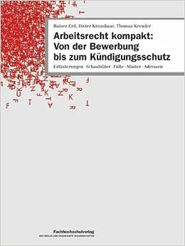 Arbeitsrecht Kompakt Von Der Bewerbung Bis Zum Kündigungsschutz