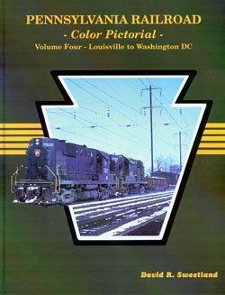 Pennsylvania Railroad Color Pictorial, Vol. 4: Louisville to Washington, - Prr Railroad Pennsy Pennsylvania