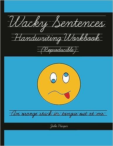 Wacky Sentences Handwriting Workbook (Reproducible):
