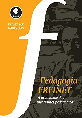 Pedagogia Freinet: A Atualidade das Invariantes Pedagógicas