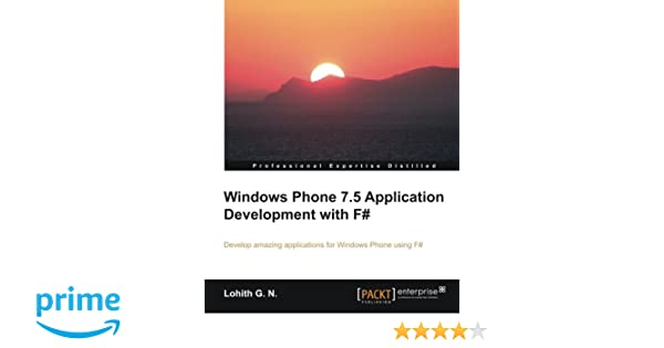 Windows Phone 7.5 Application Development with F# (Professional Expertise Distilled)