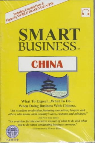 Smart Business China: What to Expect... What to Do... When Doing Business With the Chinese (Smart Business Series) by Brand: Peregrine Media Group