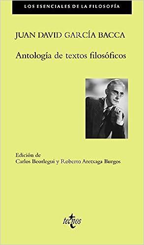 Antología de textos filosóficos Filosofía - Los Esenciales De La Filosofía: Amazon.es: Juan David García Bacca, Fundación Juan David García Bacca, ...
