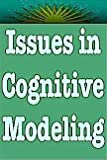 Issues in Cognitive Modeling, Aitkenhead, A. M. and Slack, J. M., 0863770304