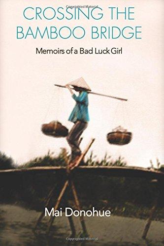Bamboo Bridge - Crossing the Bamboo Bridge: Memoirs of a Bad Luck Girl