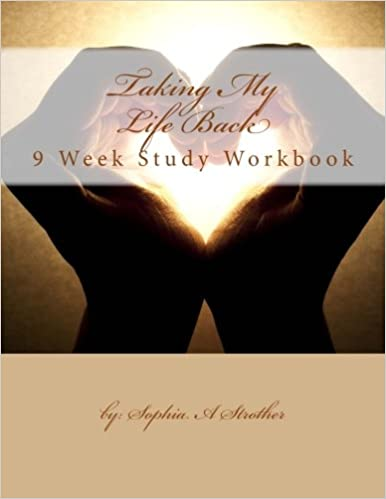 Book Taking My Life Back: 9 Week Study Workbook