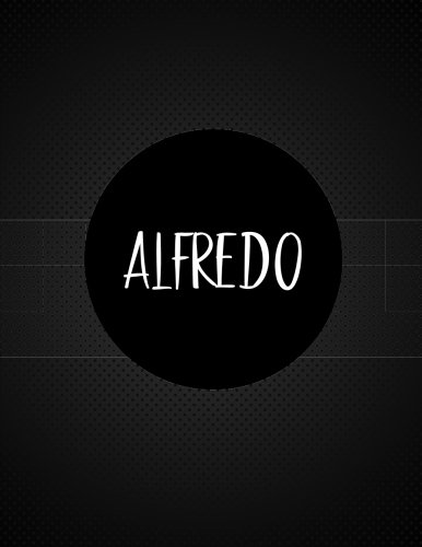 Read Online Alfredo: 110 Pages 8.5x11 Inches Black Floor Journal Name Lettering, Journal Composition Notebook for All PDF