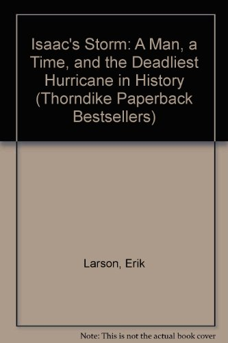a comparison of a man a time by isaac storm and deadliest hurricane in history by erick larson Isaac's storm : a man isaac's storm : a man, a time, and the deadliest hurricane in history by larson, erik internet archive books.