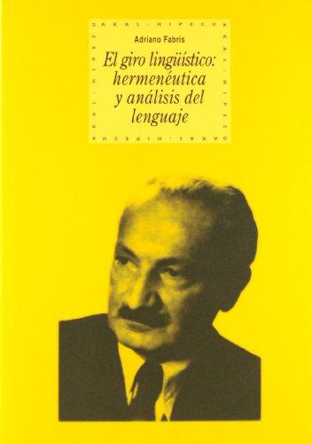 El giro lingüístico: Hermenéutica y análisis del lenguaje