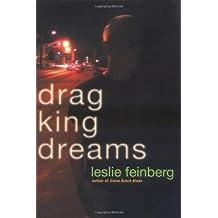 Drag King Dreams by Leslie Feinberg (2006-03-22)