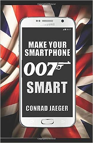 Make Your Smartphone 007 Smart: NEW 2017 Edition: Amazon.es ...