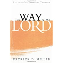 The Way of the Lord: Essays in Old Testament Theology