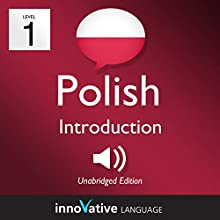 Learn Polish - Level 1: Introduction to Polish: Volume 1: Lessons 1-25 Audiobook by Innovative Language Learning LLC Narrated by Innovative Language Learning LLC