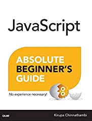 JavaScript Absolute Beginner's Guide   No experience necessary!    Make the most of JavaScript -- even if you've never programmed anything before. This book is the fastest way to learn JavaScript and use it together with CSS3 and HTML5 to cr...