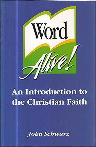Word alive: An introduction to the Christian faith