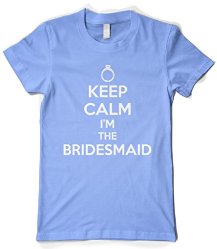 Womens Bridesmaid T-shirt Light (Cybertela Women's Keep Calm I'm The Bridesmaid T-Shirt (Light Blue, Medium))
