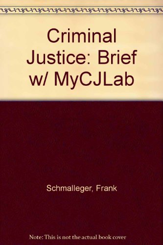 Criminal Justice: A Brief Introduction, Student Value Edition and MyCJLab with eText and Access Card (10th Edition)