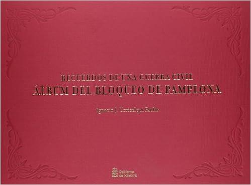 Recuerdos de una guerra civil: álbum del bloqueo de Pamplona ...