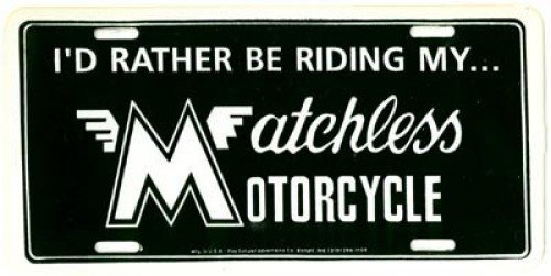 RSA-LP-MAT I Would Rather Be Riding My Matchless Motorcycle License Plate