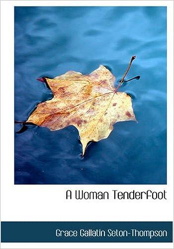 a woman tenderfoot