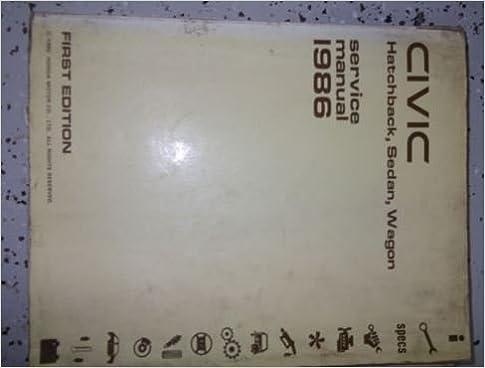 1986 Honda Civic Service Manual (Hatchback, Sedan, Wagon): Honda:  9781710085099: Amazon.com: Books
