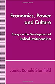 Economics, Power and Culture: Essays in the Development of Radical Institutionalism