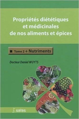 Livre gratuits Propriétés diététiques et médicinales de nos aliments et épices : Tome 2, Nutriments pdf, epub ebook