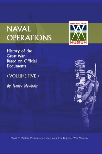 Official History Of The War. Naval Operations - Volume V: Official History Of The War. Naval Operations - Volume V