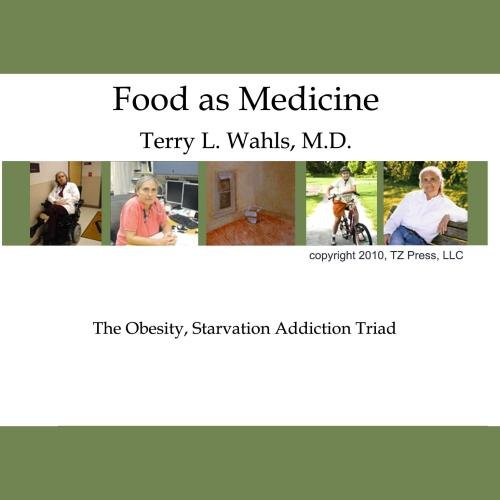 Price comparison product image Food As Medicine: The Obesity,  Starvation Addiction Triad