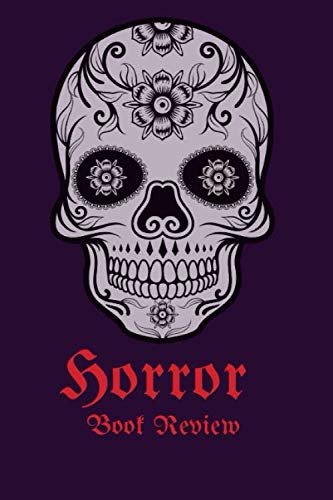Horror Book Review: Spooky Reading Log, Horror Story Fiction To Read, Guide Line Notebook for Horror Fiction Fan