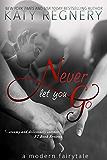 Never Let You Go (a modern fairytale)