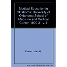 Medical Education in Oklahoma: The University of Oklahoma School of Medicine and Medical Center: University of...
