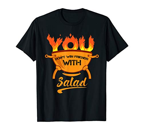 - You Don't Win Friends With Salad Vegetarian BBQ Grill T-Shirt