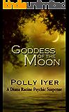 GODDESS OF THE MOON (A Diana Racine Psychic Suspense Book 2)