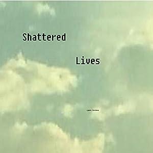 Shattered Lives Audiobook