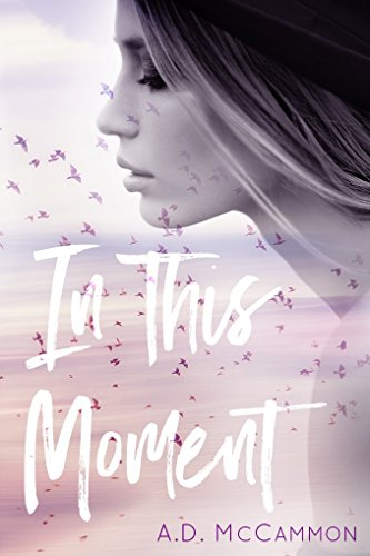 In This Moment by [McCammon, A.D.]