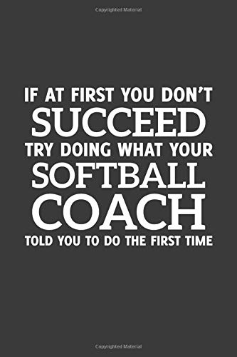 If at first you don't Succeed try doing what your Softball Coach told you to do the first time: 6