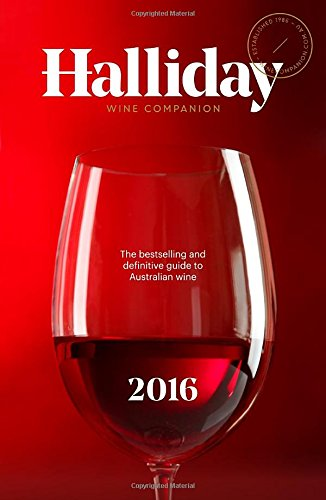 Halliday Wine Companion 2016: The Bestselling and Definitive Guide to Australian Wine by James Halliday