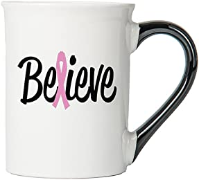 Cancer Awareness Mug; Believe; Cancer Awareness Coffee Cup By Tumbleweed