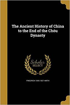 Book The Ancient History of China to the End of the Chou Dynasty