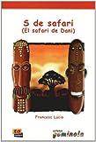 S De Safari/ S of Safari: El Safari De Dani (Lecturas Gominola) (Spanish Edition)